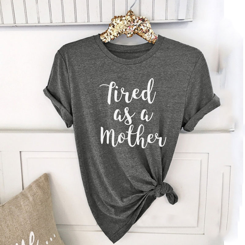 4D1D-Womens-Tired-As-A-Mother-Short-sleeve-Fashion-Tops-Tee-T-Shirts-XXL-Grey